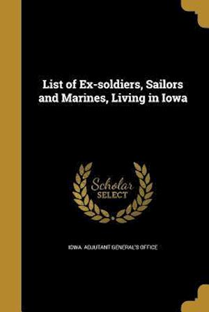 Bog, paperback List of Ex-Soldiers, Sailors and Marines, Living in Iowa