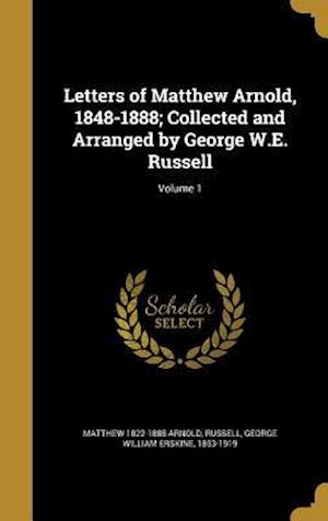 Bog, hardback Letters of Matthew Arnold, 1848-1888; Collected and Arranged by George W.E. Russell; Volume 1 af Matthew 1822-1888 Arnold