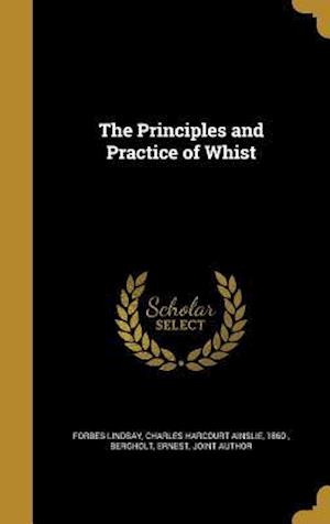 Bog, hardback The Principles and Practice of Whist