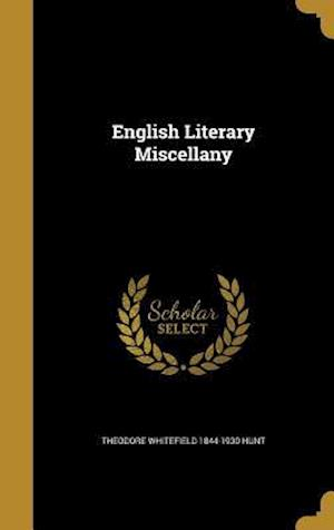 English Literary Miscellany af Theodore Whitefield 1844-1930 Hunt
