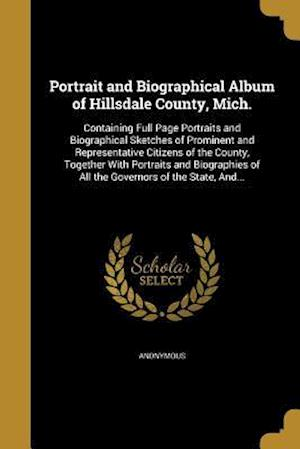 Bog, paperback Portrait and Biographical Album of Hillsdale County, Mich.
