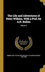 The Life and Adventures of Peter Wilkins. with a Pref. by A.H. Bullen; Volume 1 af Robert 1697-1767 Paltock