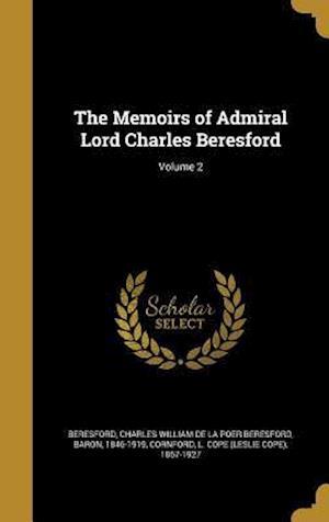 Bog, hardback The Memoirs of Admiral Lord Charles Beresford; Volume 2