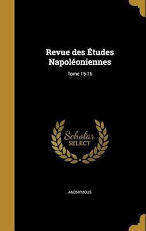 Bog, hardback Revue Des Etudes Napoleoniennes; Tome 15-16