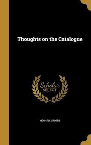 Bog, hardback Thoughts on the Catalogue af Howard Crosby