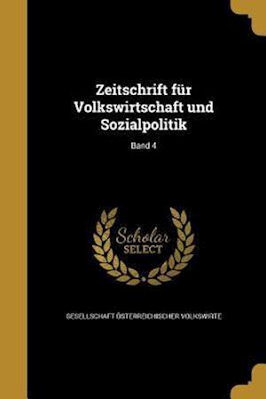 Bog, paperback Zeitschrift Fur Volkswirtschaft Und Sozialpolitik; Band 4