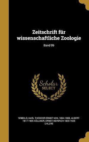 Bog, hardback Zeitschrift Fur Wissenschaftliche Zoologie; Band 99 af Ernst Heinrich 1835-1925 Ehlers, Albert 1817-1905 Kolliker