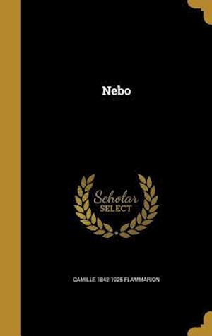Bog, hardback Nebo af Camille 1842-1925 Flammarion