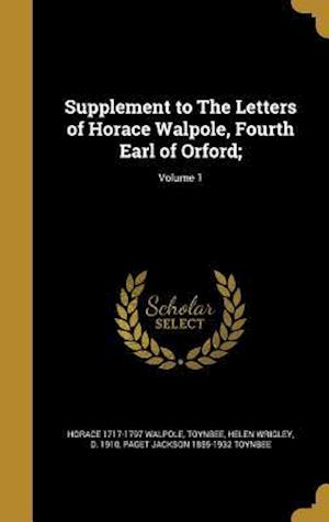 Bog, hardback Supplement to the Letters of Horace Walpole, Fourth Earl of Orford;; Volume 1 af Paget Jackson 1855-1932 Toynbee, Horace 1717-1797 Walpole