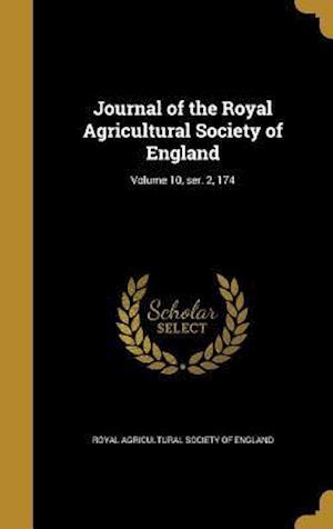 Bog, hardback Journal of the Royal Agricultural Society of England; Volume 10, Ser. 2, 174
