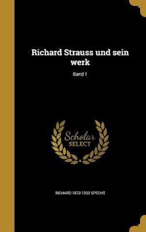 Bog, hardback Richard Strauss Und Sein Werk; Band 1 af Richard 1870-1932 Specht
