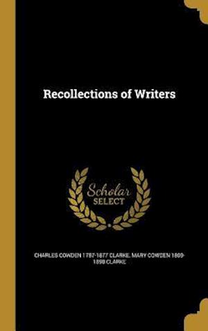 Recollections of Writers af Charles Cowden 1787-1877 Clarke, Mary Cowden 1809-1898 Clarke