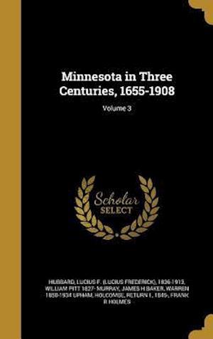 Bog, hardback Minnesota in Three Centuries, 1655-1908; Volume 3 af James H. Baker, William Pitt 1827- Murray