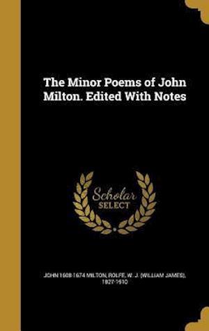 Bog, hardback The Minor Poems of John Milton. Edited with Notes af John 1608-1674 Milton