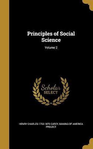 Bog, hardback Principles of Social Science; Volume 2 af Henry Charles 1793-1879 Carey