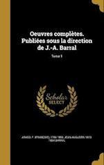 Oeuvres Completes. Publiees Sous La Direction de J.-A. Barral; Tome 1 af Jean Augustin 1819-1884 Barral