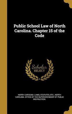 Bog, hardback Public School Law of North Carolina. Chapter 15 of the Code