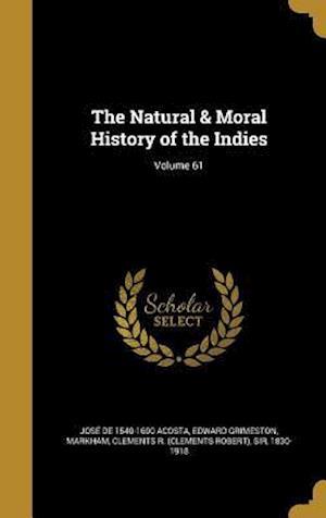 Bog, hardback The Natural & Moral History of the Indies; Volume 61 af Edward Grimeston, Jose De 1540-1600 Acosta