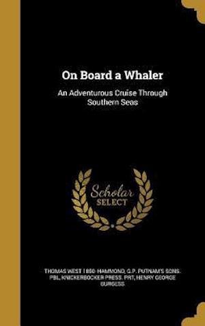 Bog, hardback On Board a Whaler af Thomas West 1850- Hammond