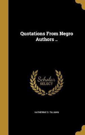 Bog, hardback Quotations from Negro Authors .. af Katherine D. Tillman