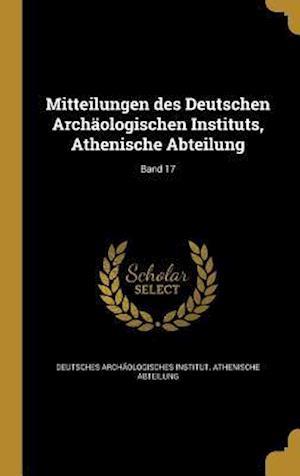 Bog, hardback Mitteilungen Des Deutschen Archaologischen Instituts, Athenische Abteilung; Band 17