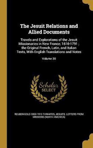 Bog, hardback The Jesuit Relations and Allied Documents af Reuben Gold 1853-1913 Thwaites