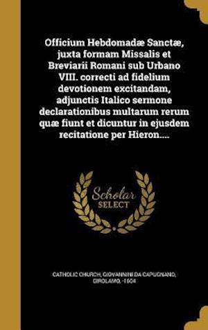 Bog, hardback Officium Hebdomadae Sanctae, Juxta Formam Missalis Et Breviarii Romani Sub Urbano VIII. Correcti Ad Fidelium Devotionem Excitandam, Adjunctis Italico