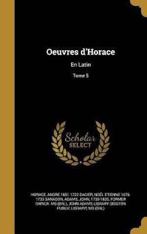Bog, hardback Oeuvres D'Horace af Noel Etienne 1676-1733 Sanadon, Andre 1651-1722 Dacier