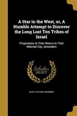 Bog, paperback A   Star in the West, Or, a Humble Attempt to Discover the Long Lost Ten Tribes of Israel af Elias 1740-1821 Boudinot