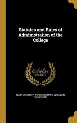 Bog, hardback Statutes and Rules of Administration of the College