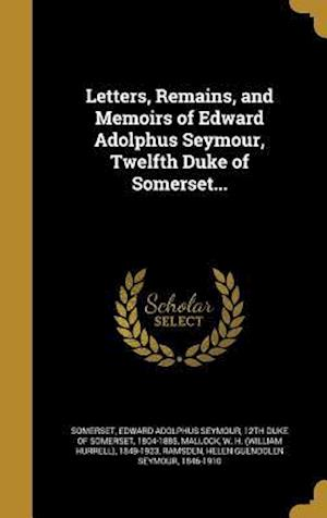 Bog, hardback Letters, Remains, and Memoirs of Edward Adolphus Seymour, Twelfth Duke of Somerset...