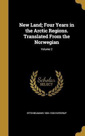 Bog, hardback New Land; Four Years in the Arctic Regions. Translated from the Norwegian; Volume 2 af Otto Neumann 1854-1930 Sverdrup