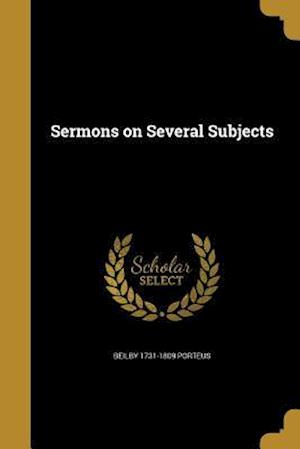Sermons on Several Subjects af Beilby 1731-1809 Porteus