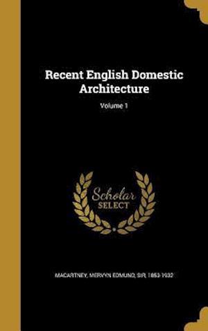 Bog, hardback Recent English Domestic Architecture; Volume 1