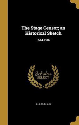 Bog, hardback The Stage Censor; An Historical Sketch