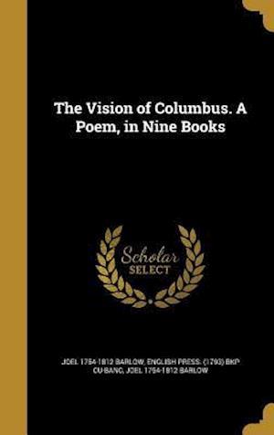 Bog, hardback The Vision of Columbus. a Poem, in Nine Books af Joel 1754-1812 Barlow