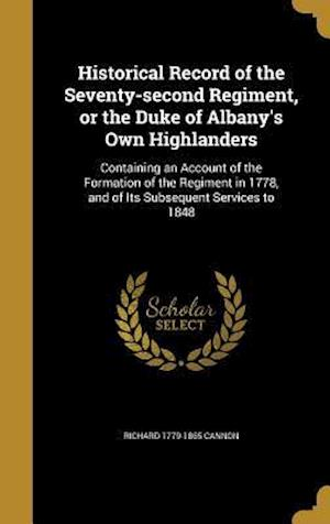 Historical Record of the Seventy-Second Regiment, or the Duke of Albany's Own Highlanders af Richard 1779-1865 Cannon