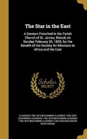 Bog, hardback The Star in the East af Claudius 1766-1815 Buchanan