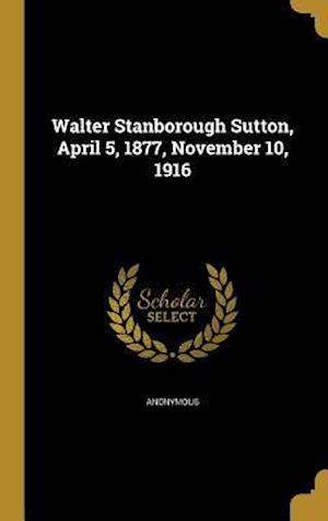 Bog, hardback Walter Stanborough Sutton, April 5, 1877, November 10, 1916