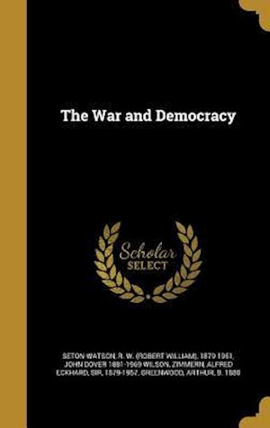 The War and Democracy af John Dover 1881-1969 Wilson