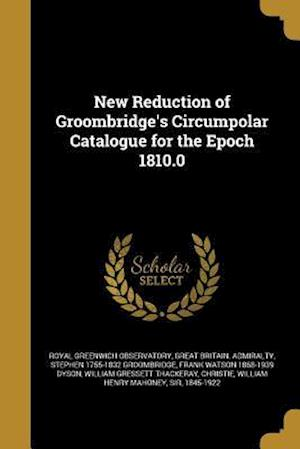 Bog, paperback New Reduction of Groombridge's Circumpolar Catalogue for the Epoch 1810.0 af Stephen 1755-1832 Groombridge