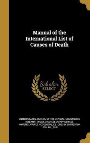 Bog, hardback Manual of the International List of Causes of Death af Cressy Livingston 1865- Willbur