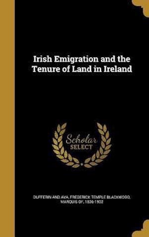 Bog, hardback Irish Emigration and the Tenure of Land in Ireland