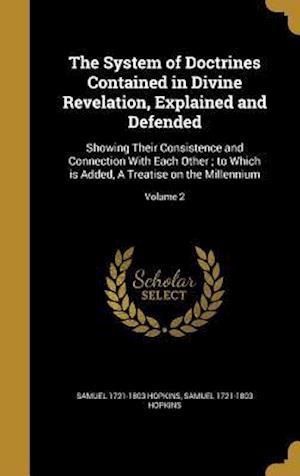 Bog, hardback The System of Doctrines Contained in Divine Revelation, Explained and Defended af Samuel 1721-1803 Hopkins