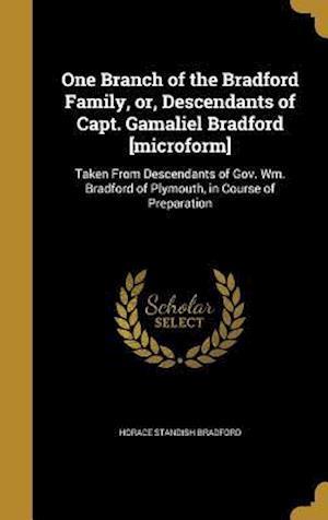 Bog, hardback One Branch of the Bradford Family, Or, Descendants of Capt. Gamaliel Bradford [Microform] af Horace Standish Bradford