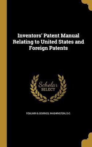 Bog, hardback Inventors' Patent Manual Relating to United States and Foreign Patents