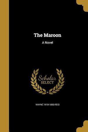 Bog, paperback The Maroon af Mayne 1818-1883 Reid
