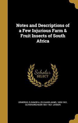 Bog, hardback Notes and Descriptions of a Few Injurious Farm & Fruit Insects of South Africa af Oliver Erichson 1851-1927 Janson