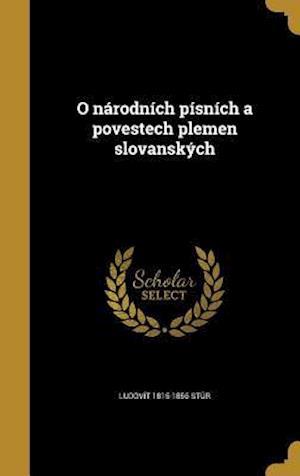 Bog, hardback O Narodnich Pisnich a Povestech Plemen Slovanskych af Ludovit 1815-1856 Stur