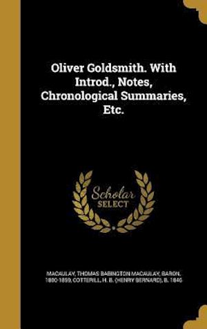 Bog, hardback Oliver Goldsmith. with Introd., Notes, Chronological Summaries, Etc.